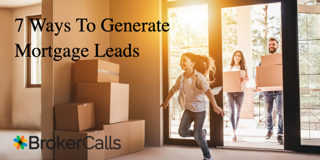 7 Ways To Generate Mortgage Leads | BrokerCalls.com