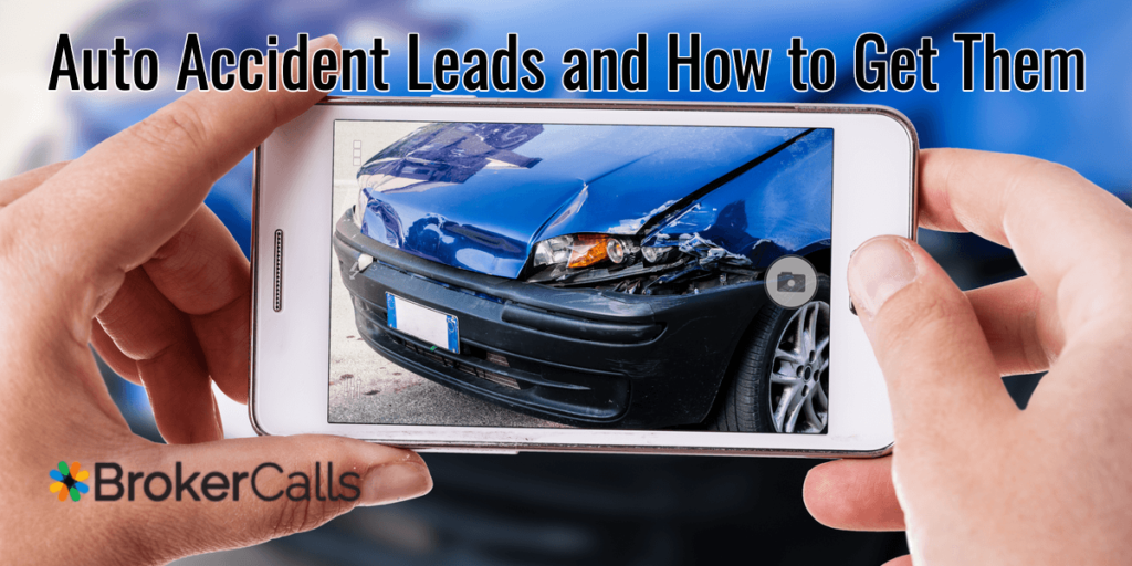 Auto Accident Leads and How to Get Them | BrokerCalls.com