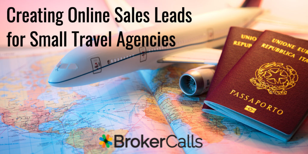 Creating Online Sales Leads for Small Travel Agencies | BrokerCalls.com