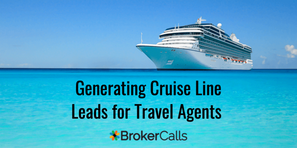 Generating Cruise Line Leads for Travel Agents | BrokerCalls.com