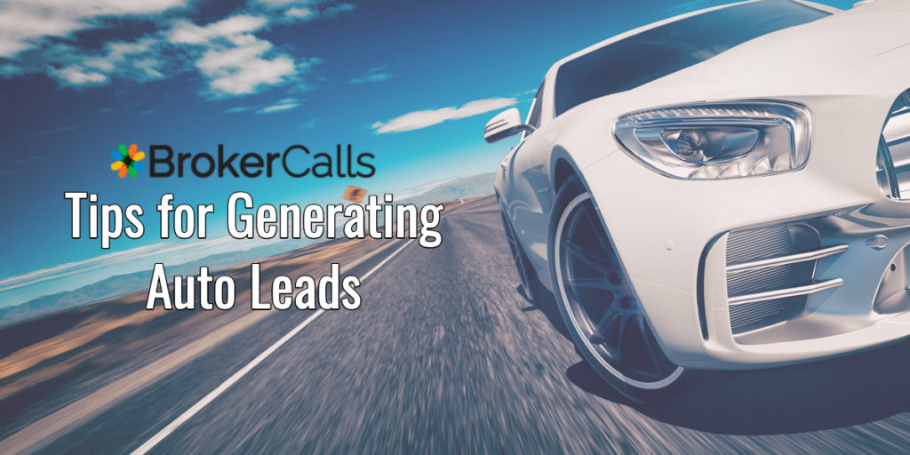 Tips for generating auto leads | BrokerCalls.com